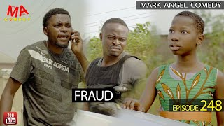 FRAUD (Mark Angel Comedy Episode 248)
