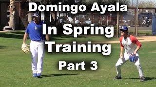 Domingo Ayala in Spring Training Part 3