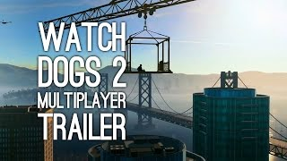Watch Dogs 2 Gameplay Trailer (Watch Dogs 2 Online Gameplay Features)