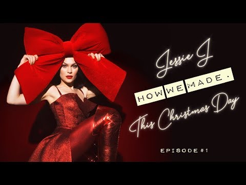 Jessie J - How we made. This Christmas Day (Episode 1)