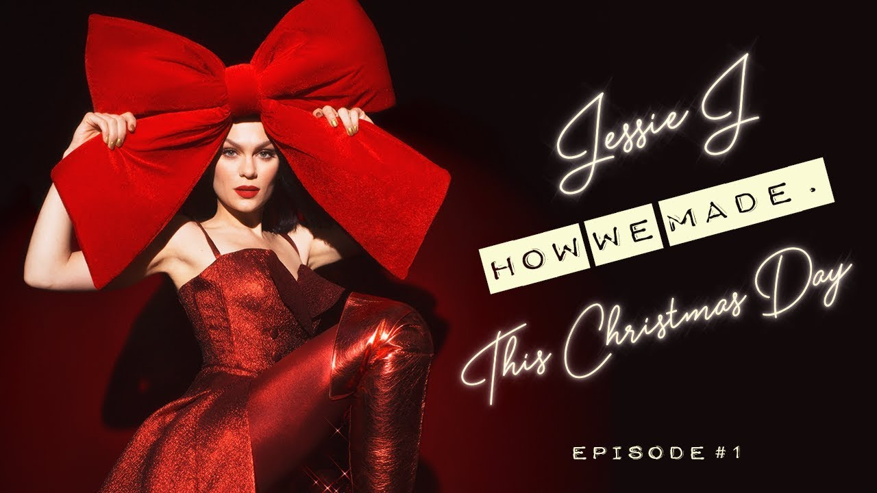 Jessie J This Christmas Day.Jessie J How We Made This Christmas Day Episode 1