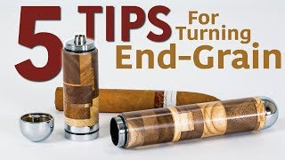 Making A Cigar Holder & 5 Tips For Turning End Grain