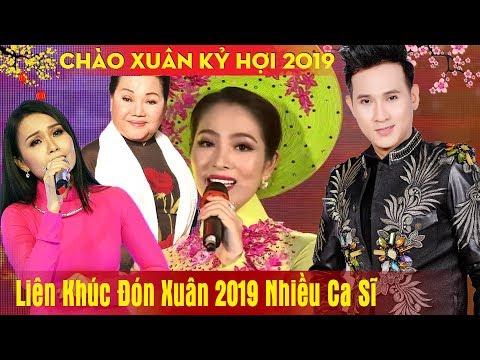 Liên Khúc Đón Xuân 2019 Nhiều Ca Sĩ - Nhạc Tết, Nhạc Xuân Remix 2019 Hay Nhất - NHẠC TẾT NGHE LÀ KẾT