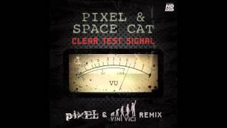 Pixel vs Space Cat - Clear Test Signal (Pixel & Vini Vici Remix)