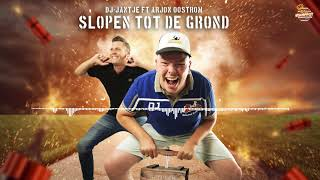 DJ Jantje - Slopen Tot De Grond (ft. Arjon Oostrom)