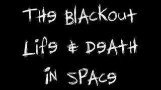 Watch Blackout Life  Death In Space video