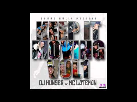 Keep It Moving Vol 1 - DJ Hunger & MC Lateman Feat: Luke Groome