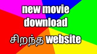 How to download new hd movie சிறந்த website