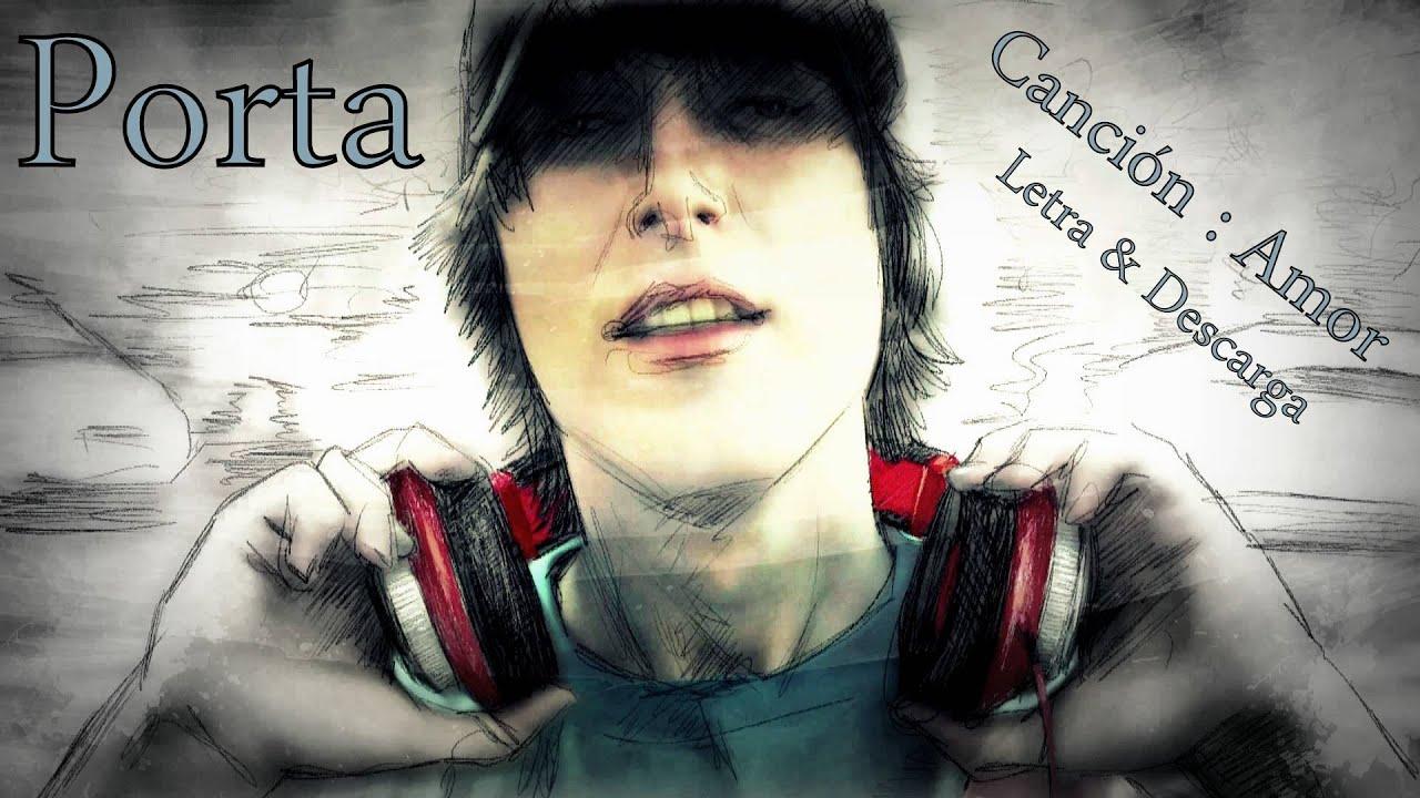Porta amor canci n completa letra descarga youtube for Porta m
