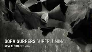 SOFA SURFERS SUPERLUMINAL Album Teaser