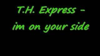 T.H. Express - im on your side