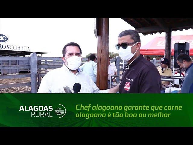 Chef alagoano garante que carne alagoana é tão boa ou melhor que as importadas