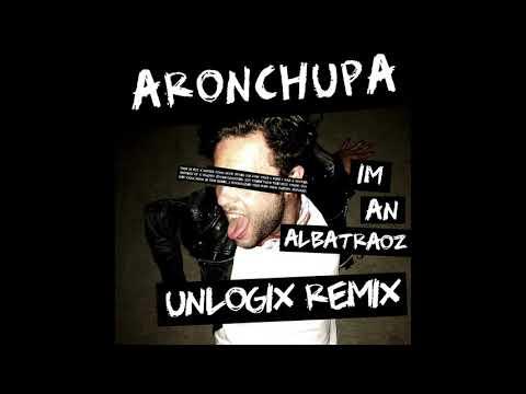 "Aronchupa - I'm an Albatraoz ( UNLOGIX REMIX ) ""FREE DOWNLOAD"""
