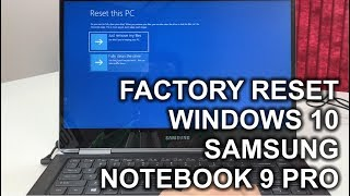 How to ║ Reset a Samsung Notebook 9 Pro to Factory Settings ║ Windows 10