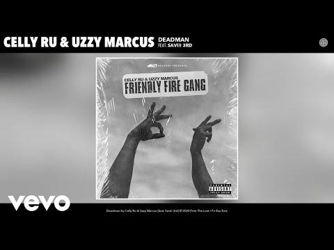 Celly Ru, Uzzy Marcus - Deadman (Audio) Ft. Saviii 3rd