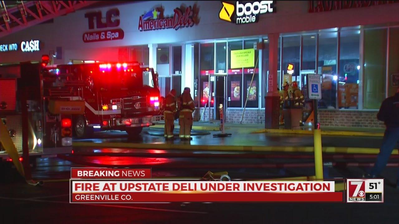 fire at upstate deli under investigation fire at upstate deli under investigation