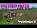Farming Simulator 17 PIG FEED MIXER