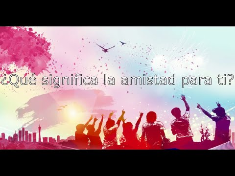 El significado de la amistad/ The meaning of friendship (subtitles available)