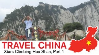 Xian Travel – Climbing the Most Dangerous Mountain in China : Hua Shan