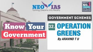 32. OPERATION GREENS | GOVERNMENT SCHEMES | KNOW YOUR GOVERNMENT | NEO IAS