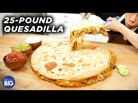 I Made A Giant 25-Pound Quesadilla