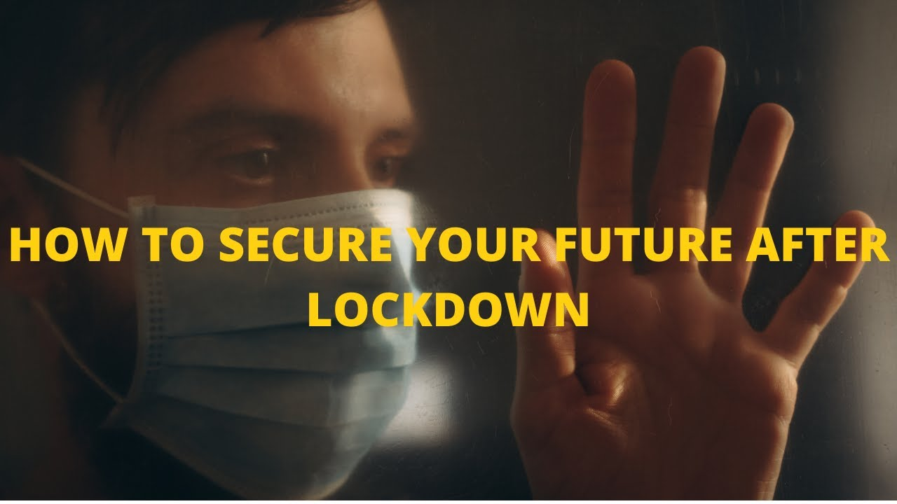 How to secure your future after Lockdown by Anurag Suryavanshi