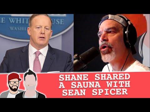 Shane Shared A Sauna With Sean Spicer