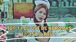 ♡♡  TOP 13 De OST DE KDRAMAS (2015) ♡♡ PARTE 1 [VOTACIONES ABIERTAS |?|]