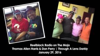 Reelblack Radio - Thomas Allen Harris of Through A Lens Darkly 1/29/2016