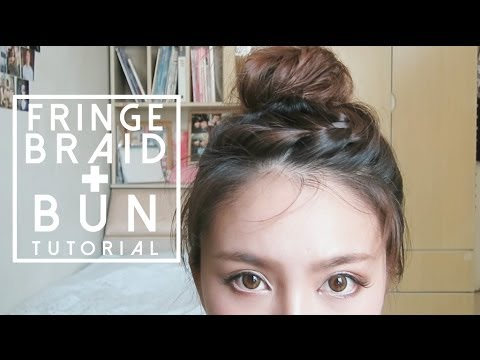How To Get A Hair Bun With Fringe Braid (Tutorial)