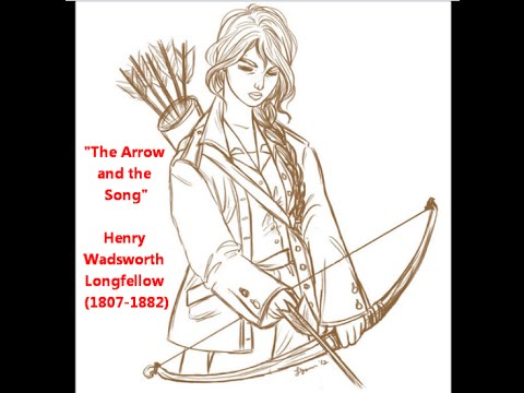The Arrow And The Song By Henry Wadsworth Longfellow I Shot An