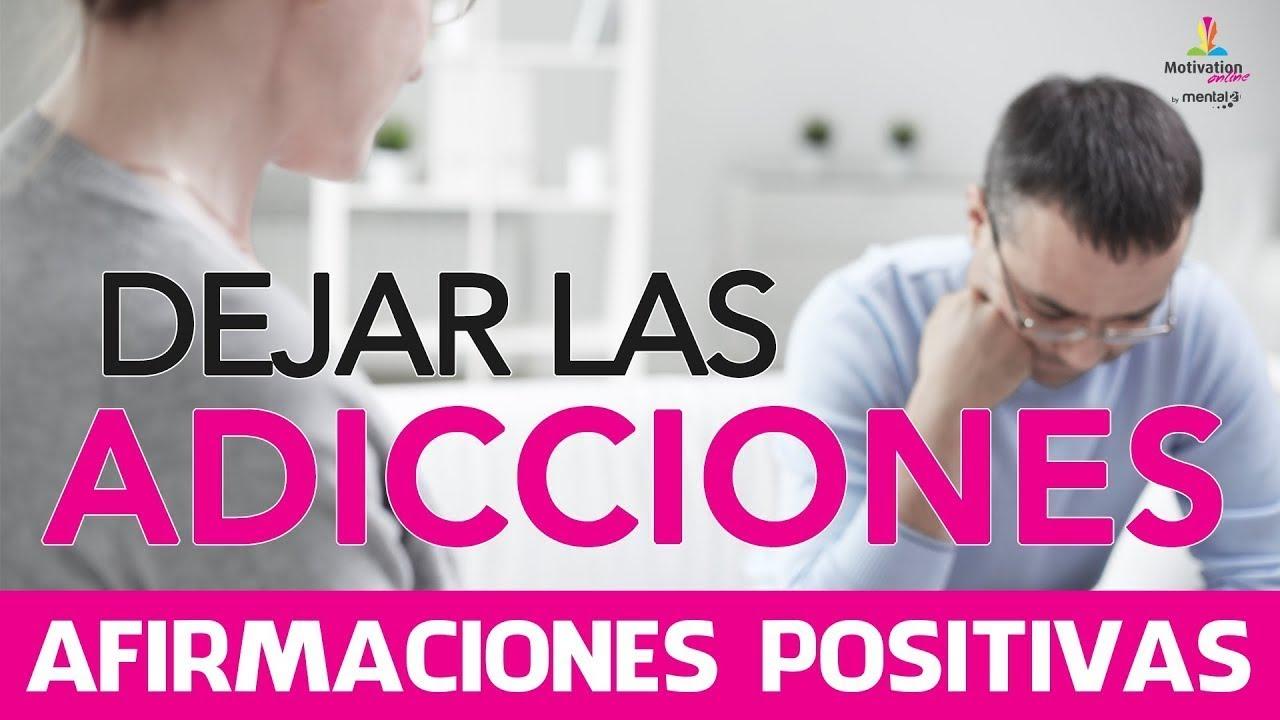 Dejar Las Adicciones Afirmaciones Positivas Poderosas Motivacion Online