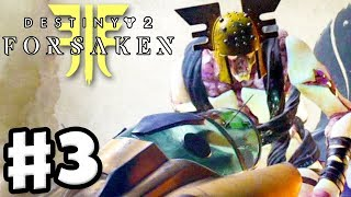 Destiny 2: Forsaken - Gameplay Walkthrough Part 3 - Scorn! The Rider! (PS4 Pro 4K)