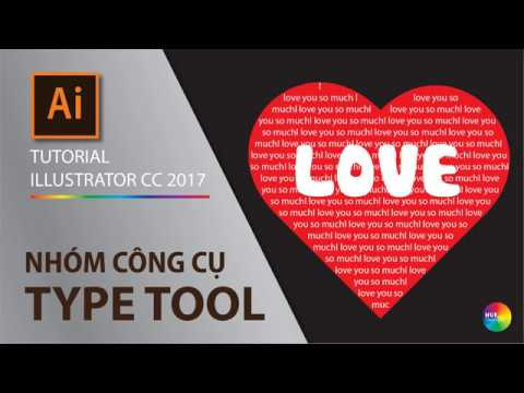 Tutorial illustrator cc - part 3.1 - How to use Type Tool (Sử dụng nhóm công cụ Type)