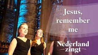 Nederland Zingt: Jesus, remember me