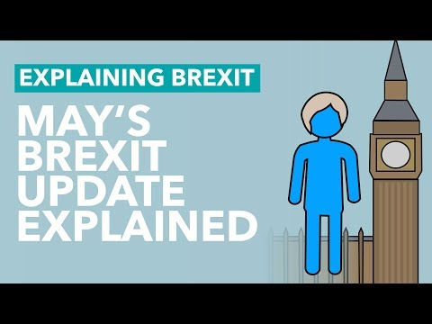 May's Brexit Update Explained - Explaining Brexit