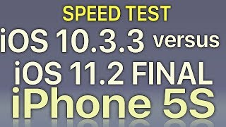 iPhone 5S : iOS 11.2 Final vs iOS 10.3.3 Speed Test Build 15C114