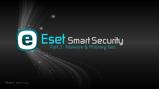 ESET Smart Security 8 - Part 3 (Malware & Phishing Test) (Re-Test)
