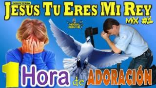 1 Una Hora de Adoración a Dios | M.A.A. Jesús Tu Eres mi Rey - Colección de Adoración