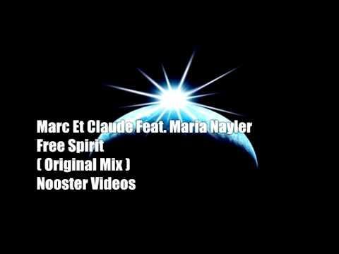 Marc Et Claude Feat Maria Nayler - Free Spirit ( Original Mix ) HQ