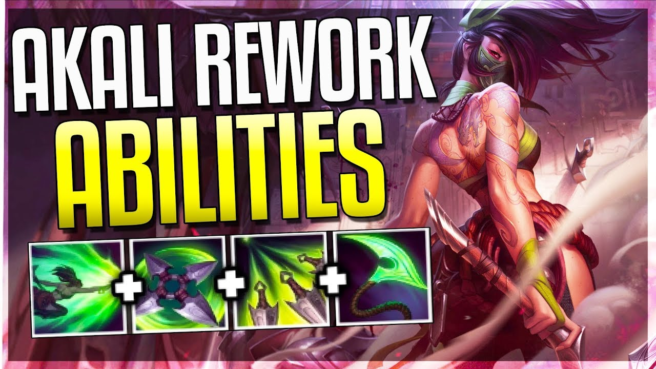 AKALI REWORK ALL ABILITIES REVEALED / LEAKED - Akali Rework Gameplay -  League of Legends