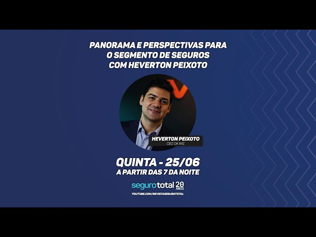 PANORAMA E PERSPECTIVAS PARA O SEGMENTO DE SEGUROS COM HEVERTON PEIXOTO, CEO DA WIZ