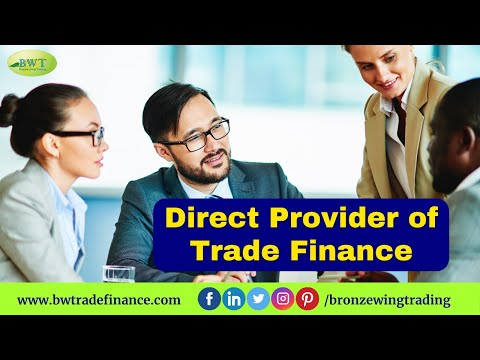 Direct Provider of Trade Finance- Bronze Wing Trading LLC. Dubai
