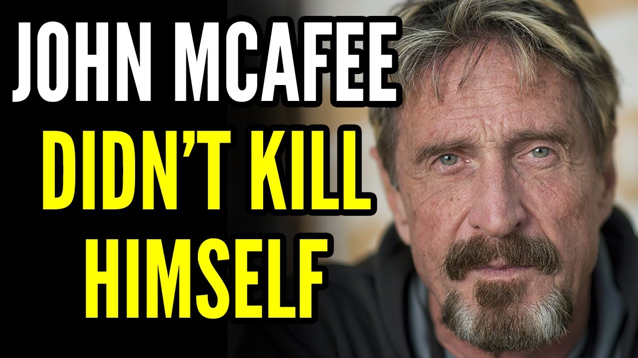 John McAfee FOUND DEAD in Spanish Prison Cell, He Didn't Kill Himself and Here's PROOF