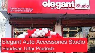Store launch | Elegant Auto Accessories Studio reaches Haridwar | Uttarakhand