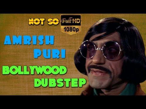 Amrish Puri | Bollywood Dubstep  | Episode-02