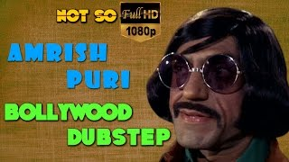 Amrish Puri | Bollywood Dubstep  | Episode-02