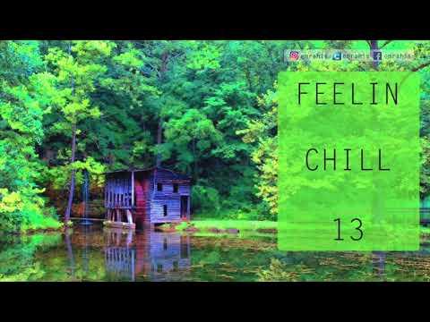 Feelin Chill - 13 (Radio Show)