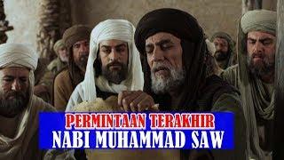 Wasiat,pesan dan khutbah terakhir Nabi Muhammad SAW menjelang wafatnya-detik wafat nabi