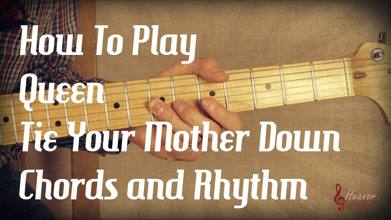 How To Play Tie Your Mother Down By Queen Chords And Rhythm